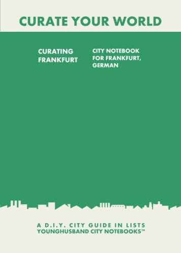 Curating Frankfurt: City Notebook For Frankfurt, German by Younghusband City Notebooks (ProductiveLuddite.com)