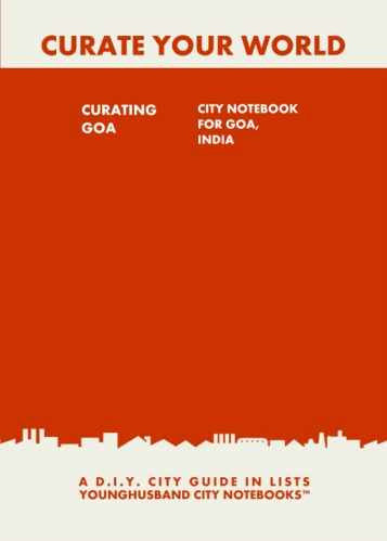 Curating Goa: City Notebook For Goa, India by Younghusband City Notebooks (ProductiveLuddite.com)