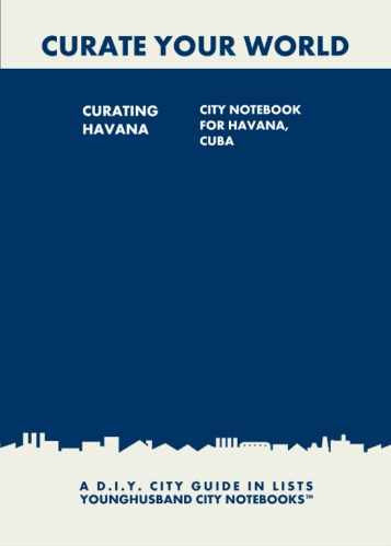 Curating Havana: City Notebook For Havana, Cuba by Younghusband City Notebooks (ProductiveLuddite.com)