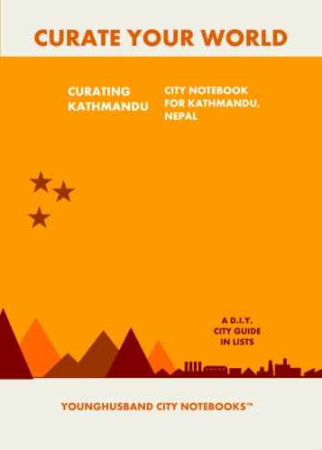 Curating Kathmandu: City Notebook For Kathmandu, Nepal by Younghusband City Notebooks (ProductiveLuddite.com)