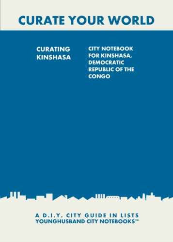 Curating Kinshasa: City Notebook For Kinshasa, Democratic Republic of the Congo by Younghusband City Notebooks (ProductiveLuddite.com)