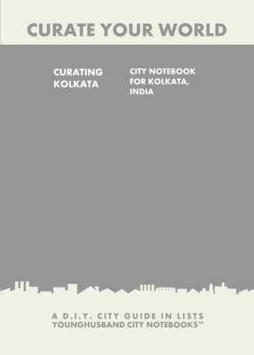 Curating Kolkata: City Notebook For Kolkata, India by Younghusband City Notebooks (ProductiveLuddite.com)