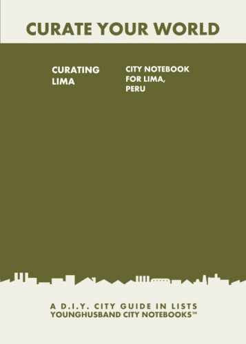 Curating Lima: City Notebook For Lima, Peru by Younghusband City Notebooks (ProductiveLuddite.com)
