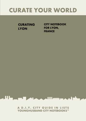 Curating Lyon: City Notebook For Lyon, France by Younghusband City Notebooks (ProductiveLuddite.com)