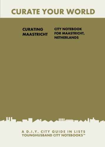 Curating Maastricht: City Notebook For Maastricht, Netherlands by Younghusband City Notebooks (ProductiveLuddite.com)