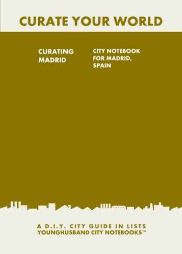 Curating Madrid: City Notebook For Madrid, Spain by Younghusband City Notebooks (ProductiveLuddite.com)