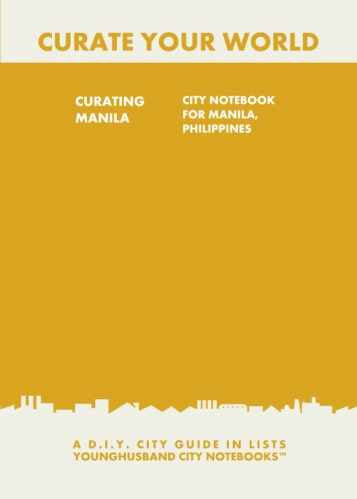 Curating Manila: City Notebook For Manila, Philippines by Younghusband City Notebooks (ProductiveLuddite.com)