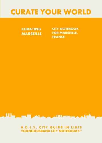 Curating Marseille: City Notebook For Marseille, France by Younghusband City Notebooks (ProductiveLuddite.com)
