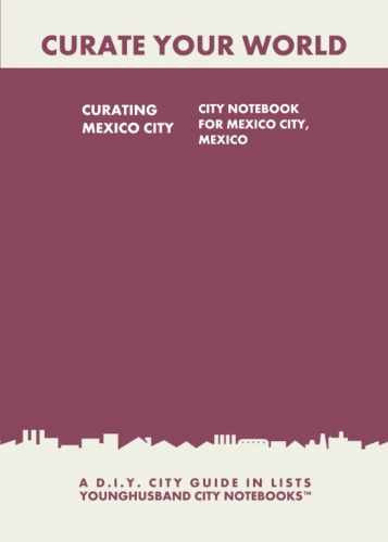 Curating Mexico City: City Notebook For Mexico City, Mexico by Younghusband City Notebooks (ProductiveLuddite.com)