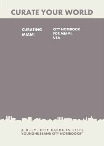 Curating Miami: City Notebook For Miami, USA by Younghusband City Notebooks (ProductiveLuddite.com)