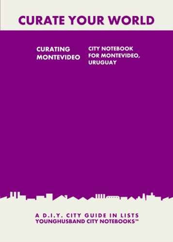 Curating Montevideo: City Notebook For Montevideo, Uruguay by Younghusband City Notebooks (ProductiveLuddite.com)