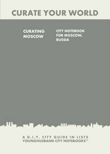 Curating Moscow: City Notebook For Moscow , Russia by Younghusband City Notebooks (ProductiveLuddite.com)