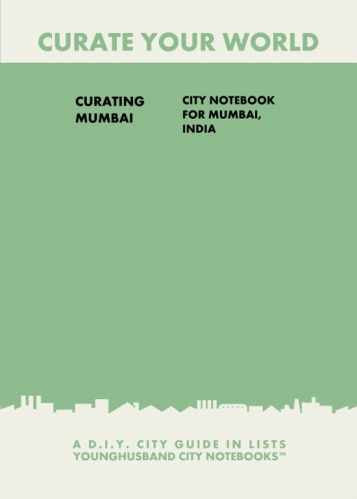 Curating Mumbai: City Notebook For Mumbai, India by Younghusband City Notebooks (ProductiveLuddite.com)