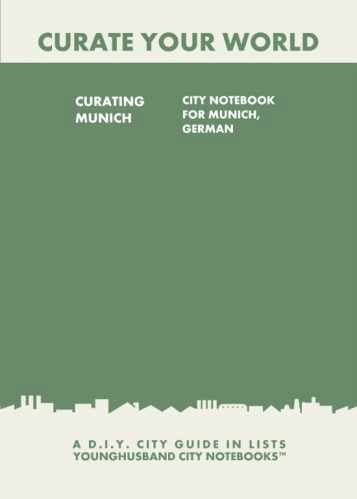 Curating Munich: City Notebook For Munich, German by Younghusband City Notebooks (ProductiveLuddite.com)