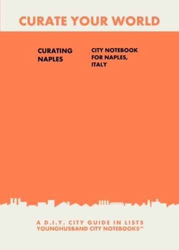 Curating Naples: City Notebook For Naples, Italy by Younghusband City Notebooks (ProductiveLuddite.com)