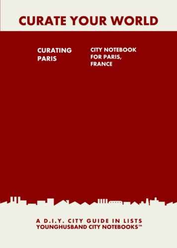 Curating Paris: City Notebook For Paris, France by Younghusband City Notebooks (ProductiveLuddite.com)
