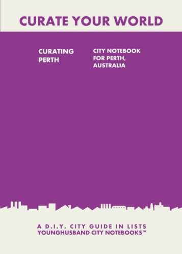 Curating Perth: City Notebook For Perth, Australia by Younghusband City Notebooks (ProductiveLuddite.com)