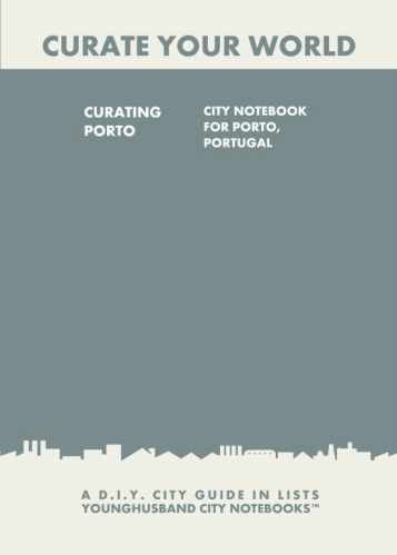 Curating Porto: City Notebook For Porto, Portugal by Younghusband City Notebooks (ProductiveLuddite.com)