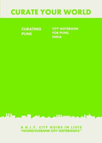 Curating Pune: City Notebook For Pune, India by Younghusband City Notebooks (ProductiveLuddite.com)