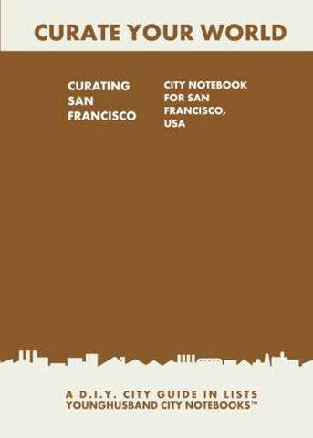 Curating San Francisco: City Notebook For San Francisco, USA by Younghusband City Notebooks (ProductiveLuddite.com)