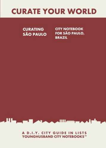 Curating Sao Paulo: City Notebook For Sao Paulo , Brazil by Younghusband City Notebooks (ProductiveLuddite.com)