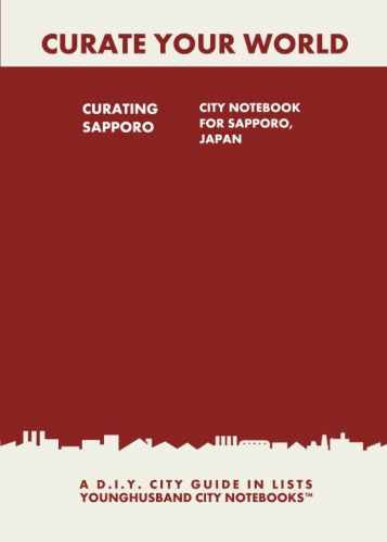 Curating Sapporo: City Notebook For Sapporo, Japan by Younghusband City Notebooks (ProductiveLuddite.com)