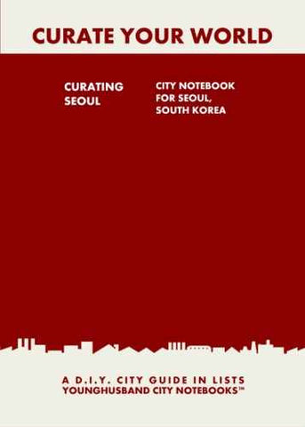 Curating Seoul: City Notebook For Seoul, South Korea by Younghusband City Notebooks (ProductiveLuddite.com)