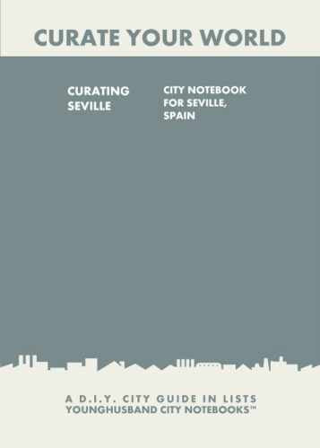Curating Seville: City Notebook For Seville, Spain by Younghusband City Notebooks (ProductiveLuddite.com)