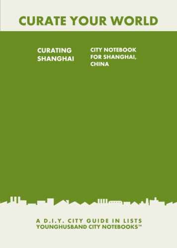 Curating Shanghai: City Notebook For Shanghai, China by Younghusband City Notebooks (ProductiveLuddite.com)