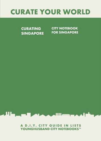 Curating Singapore: City Notebook For Singapore by Younghusband City Notebooks (ProductiveLuddite.com)