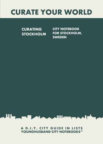 Curating Stockholm: City Notebook For Stockholm, Sweden by Younghusband City Notebooks (ProductiveLuddite.com)