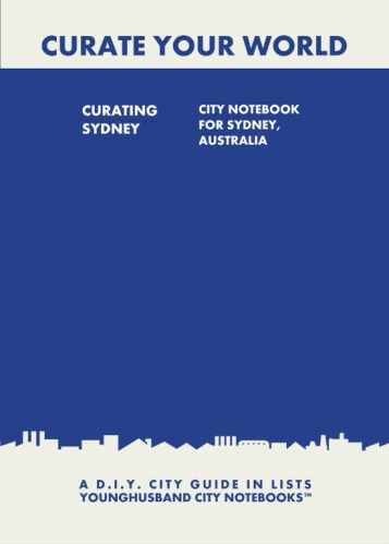 Curating Sydney: City Notebook For Sydney, Australia by Younghusband City Notebooks (ProductiveLuddite.com)