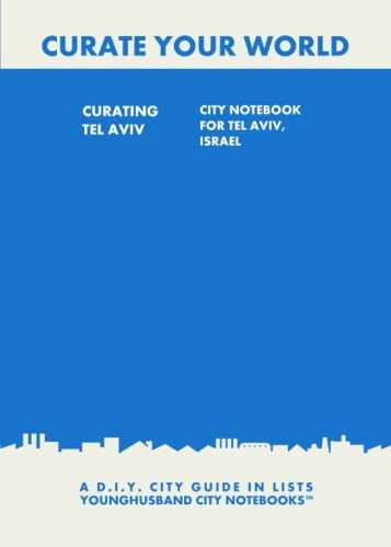 Curating Tel Aviv: City Notebook For Tel Aviv, Israel by Younghusband City Notebooks (ProductiveLuddite.com)