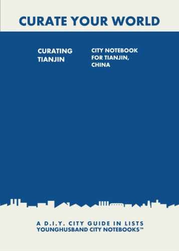 Curating Tianjin: City Notebook For Tianjin, China by Younghusband City Notebooks (ProductiveLuddite.com)