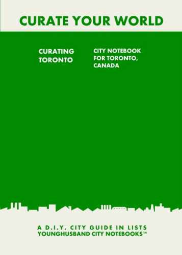 Curating Toronto: City Notebook For Toronto, Canada by Younghusband City Notebooks (ProductiveLuddite.com)