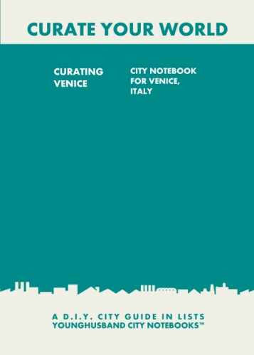 Curating Venice: City Notebook For Venice, Italy by Younghusband City Notebooks (ProductiveLuddite.com)