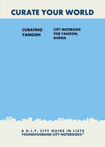 Curating Yangon: City Notebook For Yangon, Burma by Younghusband City Notebooks (ProductiveLuddite.com)