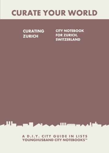 Curating Zurich: City Notebook For Zurich, Switzerland by Younghusband City Notebooks (ProductiveLuddite.com)