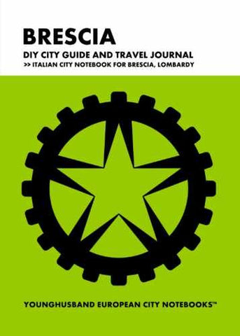 Brescia DIY City Guide and Travel Journal by Younghusband European City Notebooks (ProductiveLuddite.com)