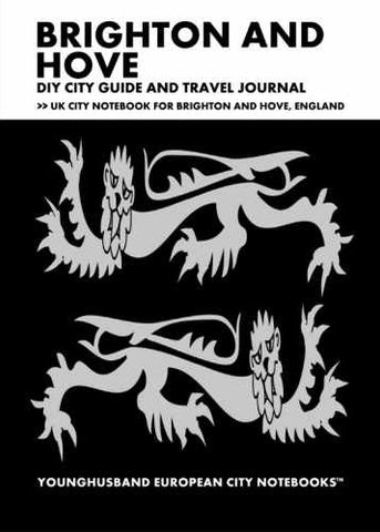 Brighton and Hove DIY City Guide and Travel Journal by Younghusband European City Notebooks (ProductiveLuddite.com)