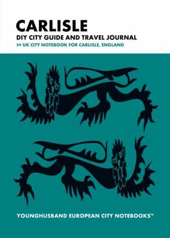 Carlisle DIY City Guide and Travel Journal by Younghusband European City Notebooks (ProductiveLuddite.com)