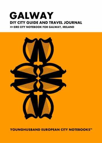 Galway DIY City Guide and Travel Journal by Younghusband European City Notebooks (ProductiveLuddite.com)