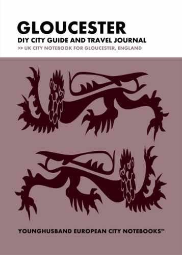Gloucester DIY City Guide and Travel Journal by Younghusband European City Notebooks (ProductiveLuddite.com)