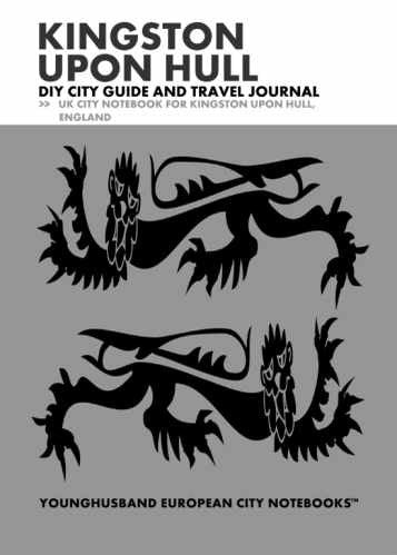 Kingston upon Hull DIY City Guide and Travel Journal by Younghusband European City Notebooks (ProductiveLuddite.com)