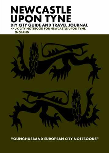 Newcastle upon Tyne DIY City Guide and Travel Journal by Younghusband European City Notebooks (ProductiveLuddite.com)