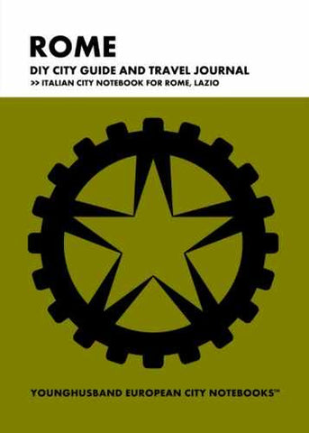 Rome DIY City Guide and Travel Journal by Younghusband European City Notebooks (ProductiveLuddite.com)