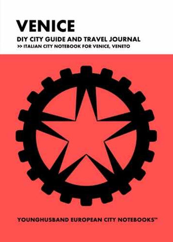 Venice DIY City Guide and Travel Journal by Younghusband European City Notebooks (ProductiveLuddite.com)