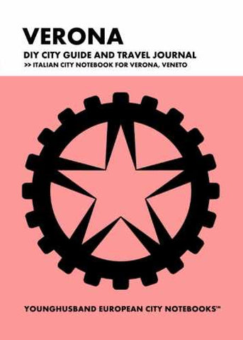 Verona DIY City Guide and Travel Journal by Younghusband European City Notebooks (ProductiveLuddite.com)