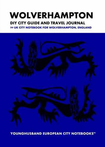 Wolverhampton DIY City Guide and Travel Journal by Younghusband European City Notebooks (ProductiveLuddite.com)