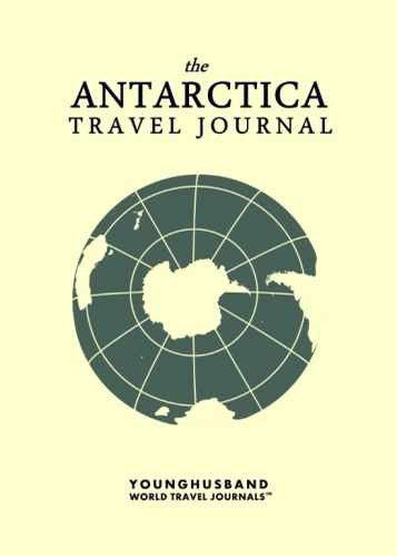 The Antarctica Travel Journal by Younghusband World Travel Journals (ProductiveLuddite.com)
